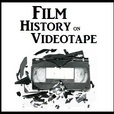 Film History on Videotape Podcast show