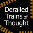 Derailed Trains of Thought show