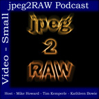 jpeg2RAW Photography Podcast (small video) show