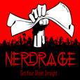 Get your sheet straight! Mynerdrage.com show