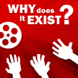 Why Does It Exist? show