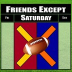 Friends Except Saturday Podcast show