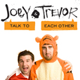 joey and trevor talk to each other show