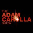 The Adam Carolla Show show