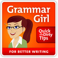 Grammar Girl Quick and Dirty Tips for Better Writing show