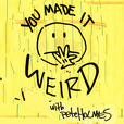 You Made It Weird with Pete Holmes show