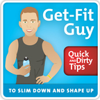Get-Fit Guy's Quick and Dirty Tips to Slim Down and Shape Up show