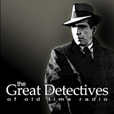 Podcast – The Great Detectives of Old Time Radio show