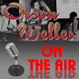 Orson Welles On The Air show