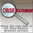 Case Closed! (old time radio) show