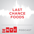 Last Chance Foods from WNYC show