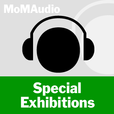 MoMA Audio: Special Exhibitions show
