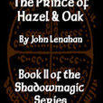 The Prince of Hazel and Oak show