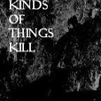 All Kinds Of Things Kill show