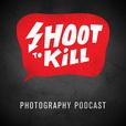 Shoot to Kill Photography Podcast show