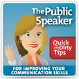 The Public Speaker's Quick and Dirty Tips for Improving Your Communication Skills show