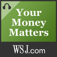 WSJ Your Money Matters  show