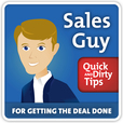 Sales Guy's Quick and Dirty Tips for Getting the Deal Done show