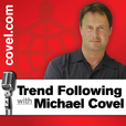 Michael Covel's Trend Following show