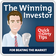 The Winning Investor's Quick and Dirty Tips for Beating the Market show