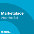 APM: Marketplace — After The Bell show