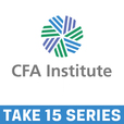 CFA Institute Take 15 Podcast Series (Audio only version) show