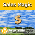 Sales Magic: Motivations, Meditations and Visualizations to Kick Your Assets Into Action! show
