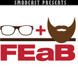 FEaB - Four Eyes and Beard with Matt Mira and Scott Mosier - SModcast.com show