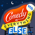 Comedy And Everything Else... show