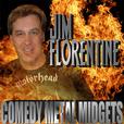 Jim Florentine's 'Comedy Metal Midgets' show