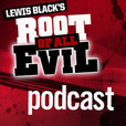 Lewis Black's Root of All Evil Podcast (Video) show