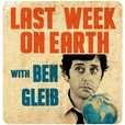Last Week On Earth with Ben Gleib - SModcast.com show