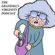 The Grandma's Virginity Podcast show