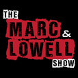 The Marc and Lowell Show show