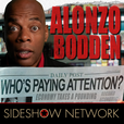 Alonzo Bodden: Who's Paying Attention? show