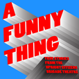 A Funny Thing show