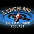 Lynchland: The Liam Lynch Podcast show