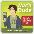 The Math Dude Quick and Dirty Tips to Make Math Easier show
