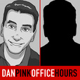 Office Hours – Daniel  H. Pink show