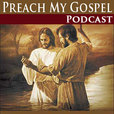 Preach My Gospel Podcast show