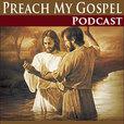 Preach My Gospel Podcast show