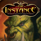 The Instance: World of Warcraft Podcast! show