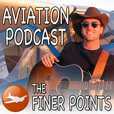 The Finer Points - Aviation Podcast show
