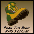 Fear the Boot, RPG Podcast show