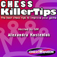 Chess Killer Tips Video Podcast with Alexandra Kosteniuk show