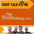 Shop Talk Live - Fine Woodworking show