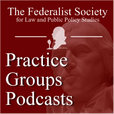 Federalist Society Practice Groups Podcasts show