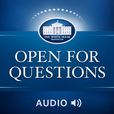 White House Open for Questions (Audio) show