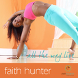 All the Way LIVE: Free Yoga Podcast with Faith Hunter show