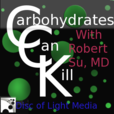 The Carbohydrates Can Kill Podcast Feed show